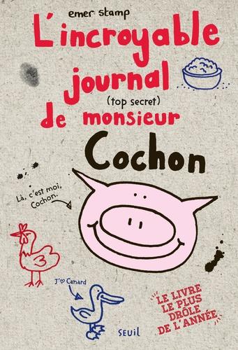 L'incroyable journal (top secret) de monsieur Cochon