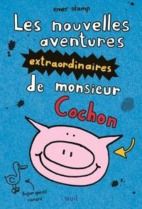 Emer Stamp - Les nouvelles aventures extraordinaires de monsieur Cochon.