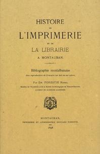 Emerand Forestié - Histoire de l'imprimerie et de la librairie à Montauban.