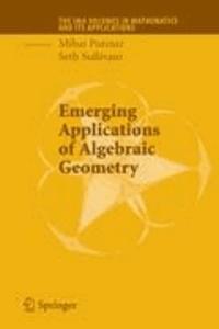 Emerging Applications of Algebraic Geometry.