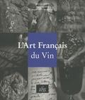 Emeric de Chalon Sauty et Michel Hansen - L'Art Français du Vin.