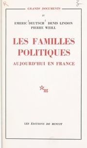 Emeric Deutsch et Denis Lindon - Les familles politiques : aujourd'hui en France.