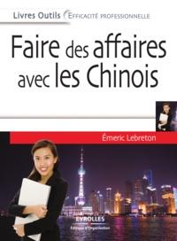 Emeric Lebreton - Faire des affaires avec les Chinois.