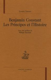Emeric Travers - Benjamin Constant les principes de l'histoire.