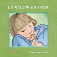 Emerise Leblanc-Nowlan - La maison au trésor.