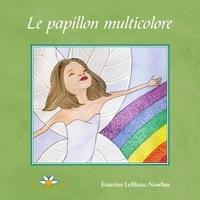Emerise Leblanc-Nowlan - Le papillon multicolore.