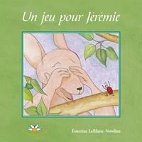 Emerise Leblanc-Nowlan - Un jeu pour Jérémie.