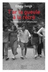 Téléchargements gratuits pour kindle books T'ar ta geule à la récré 9782372541473 (Litterature Francaise) par EMERY DOLIGE