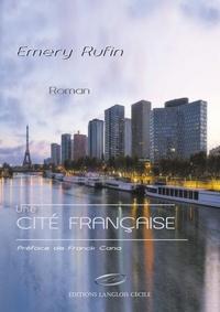 Emery Rufin - Une cité française.