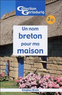 Emgleo Breiz - Un nom breton pour ma maison.