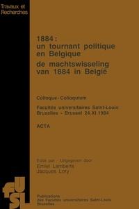 Emiel Lamberts et Jacques Lory - 1884: Un tournant politique en Belgique.