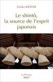 Emiko Kieffer - Le shintô, la source de l'esprit japonais.