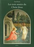 Emil Bock - Les trois années du Christ Jésus - Tome 6, Contributions à l'histoire spirituelle de l'humanité.