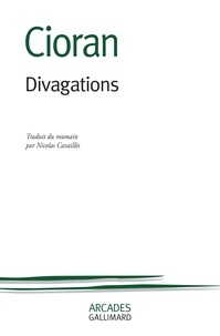 Emil Cioran - Divagations.
