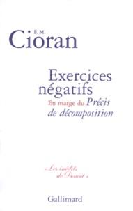 Emil Cioran - Exercices négatifs - En marge du Précis de décomposition.
