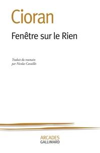 Emil Cioran - Fenêtre sur le Rien.