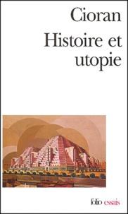 Emil Cioran - Histoire et utopie.