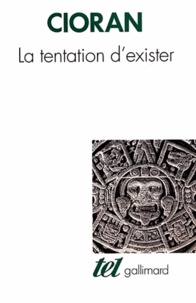 Emil Cioran - La tentation d'exister.