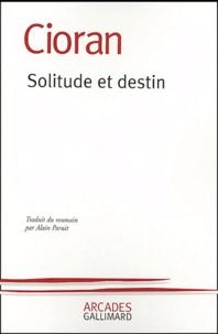 Emil Cioran - Solitude et destin.
