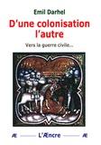 Emil Darhel - D'une colonisation l'autre - Vers la guerre civile....