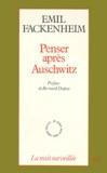 Emil Fackenheim - Penser après Auschwitz - Affirmations juives et réflexions philosophiques.