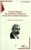 Emil Kraepelin - Leçons cliniques sur la démence précoce et la psychose maniaco-dépressive.