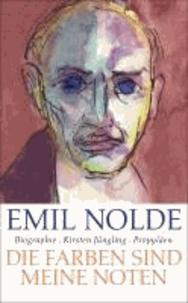 Emil Nolde - Die Farben sind meine Noten.