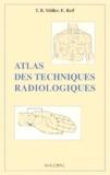 Emil Reif et  Collectif - Atlas des techniques radiologiques.
