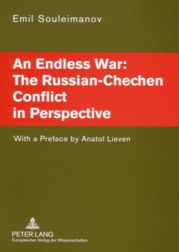 Emil Souleimanov - An Endless War: The Russian-Chechen Conflict in Perspective - With a Preface by Anatol Lieven.
