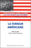 Emil Vlajki - La terreur américaine - Manipulations, crimes, victimes d'une nation en guerre depuis ses origines.