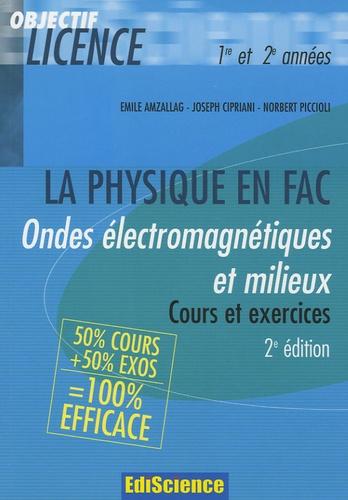 Emile Amzallag et Joseph Cipriani - Ondes électromagnétiques et Milieux 1e et 2e années - Cours et exercices corrigés.