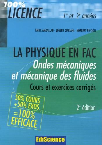 Emile Amzallag et Joseph Cipriani - Ondes mécaniques et Mécanique des fluides - Rappel de cours et exercices corrigés de Physique.