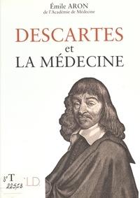 Emile Aron - Descartes et la medecine.