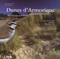 Emile Barbelette et Yann Février - Dunes d'Armorique - De la Vendée au Cotentin : faune, flore et itinéraires.