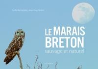 Emile Barbelette et Jean-Guy Robin - Le marais breton sauvage et naturel.