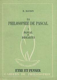 Emile Baudin - La philosophie de Pascal - Tome 1, Pascal et Descartes.
