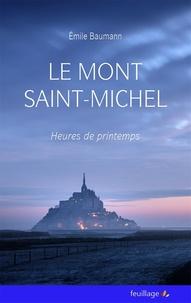 Emile Baumann - Le Mont Saint Michel - Heures de printemps.