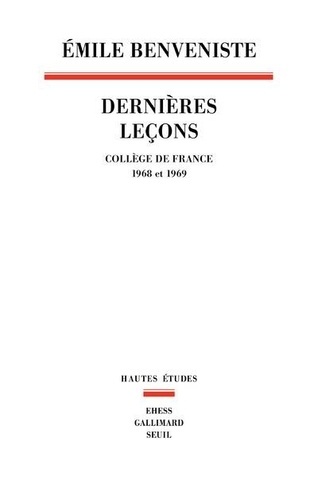 Emile Benvéniste - Dernières leçons - Collège de France 1968 et 1969.