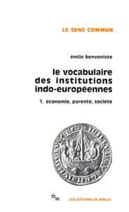 Emile Benvéniste - Le vocabulaire des institutions indo-européennes - Tome 1, Economie, parenté, société.