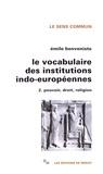 Emile Benveniste - Le vocabulaire des institutions indo-européennes - Tome 2, Pouvoir, droit, religion.