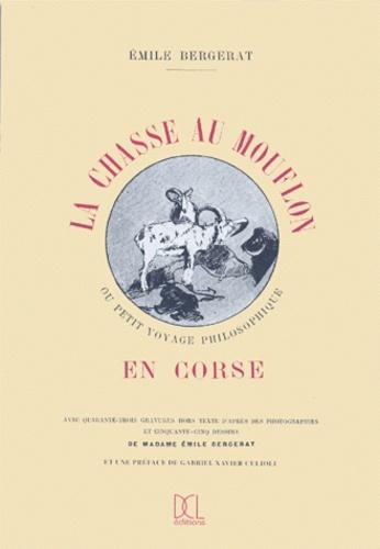 La chasse au mouflon en Corse ou Petit voyage philosophique - Emile Bergerat