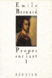 Emile Bernard - Propos sur l'art.