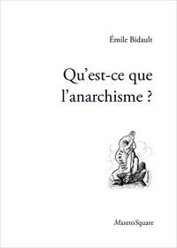 Emile Bidault - Qu'est-ce que l'anarchisme?.