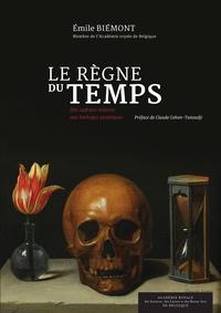 Emile Biémont - Le règne du temps - Des cadrans solaires aux horloges atomiques.