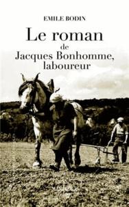 Emile Bodin - Le roman de Jacques Bonhomme, laboureur.