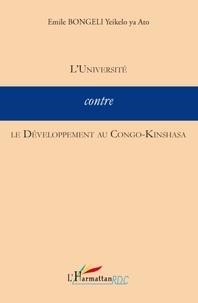 Emile Bongeli Yeikelo ya Ato - L'Université contre le Développement au Congo-Kinshasa.