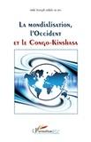 Emile Bongeli Yeikelo ya Ato - La mondialisation, l'Occcident et le Congo-Kinshasa.