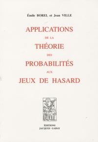 Emile Borel et Jean Ville - Applications de la théorie des probabilités aux jeux de hasard.
