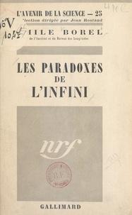 Emile Borel et Jean Rostand - Les paradoxes de l'infini.