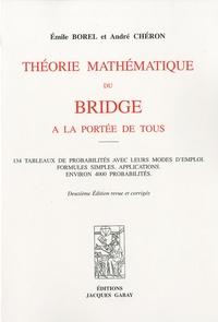 Emile Borel - Théorie mathématique du bridge à la portée de tous - 134 tableaux de probabilités avec leurs modes d'emploi.